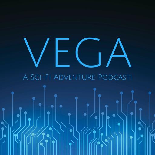 Cover image of Vega: A Sci-Fi Adventure Podcast!