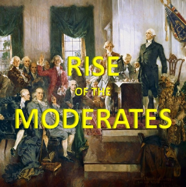 RISE OF THE MODERATES