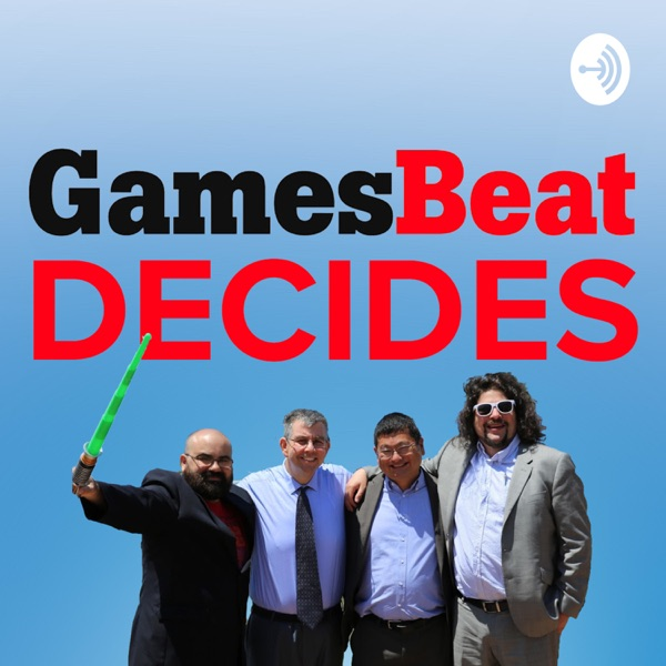 GamesBeat Decides