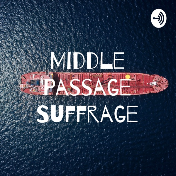 Middle Passage Suffrage