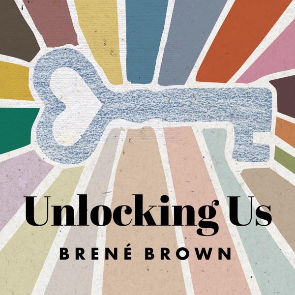 Unlocking Us with Brené Brown