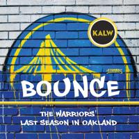 BOUNCE: Warriors' Last Season in Oakland podcast