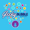 Geeky Bubble Podcast artwork