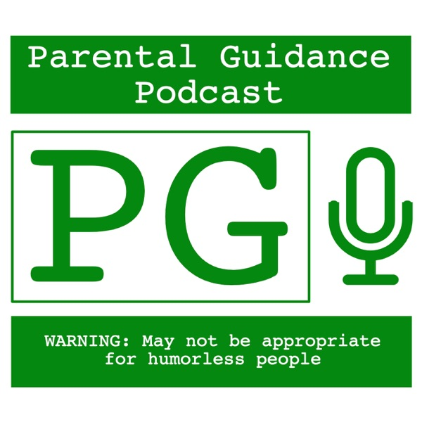 Parental Guidance Podcast