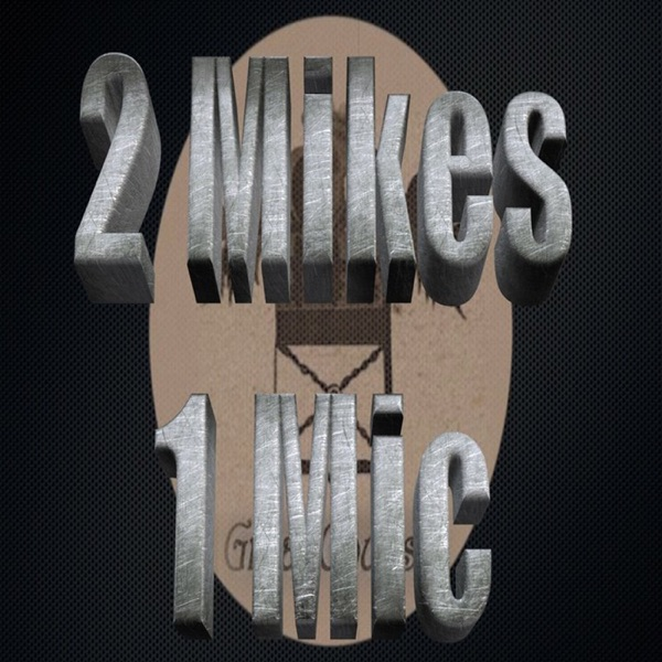 2Mikes1Mic Podcast