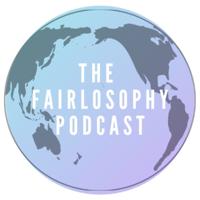 Fairlosophy podcast