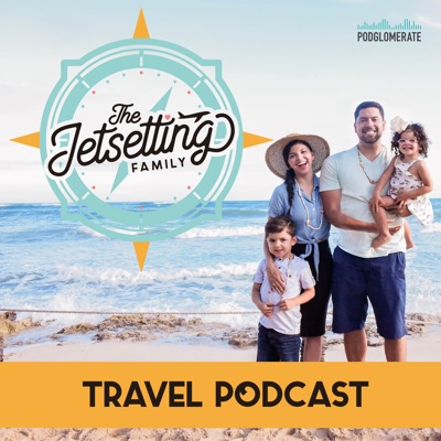 The Jetsetting Family Travel Podcast:The Podglomerate / The Jetsetting Family