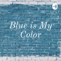 Blue is My Color podcast