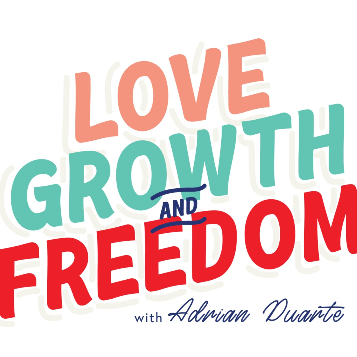 Love, Growth, and Freedom