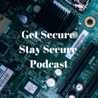 Get Secure Stay Secure Podcast podcast