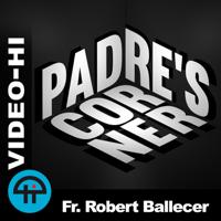 Padre's Corner (Video HI) podcast
