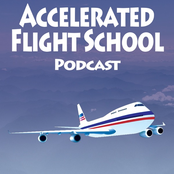 Accelerated Flight School Podcast - Podcast – Podtail
