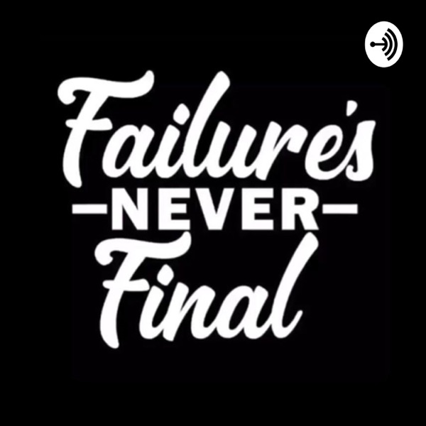 Failure's Never Final