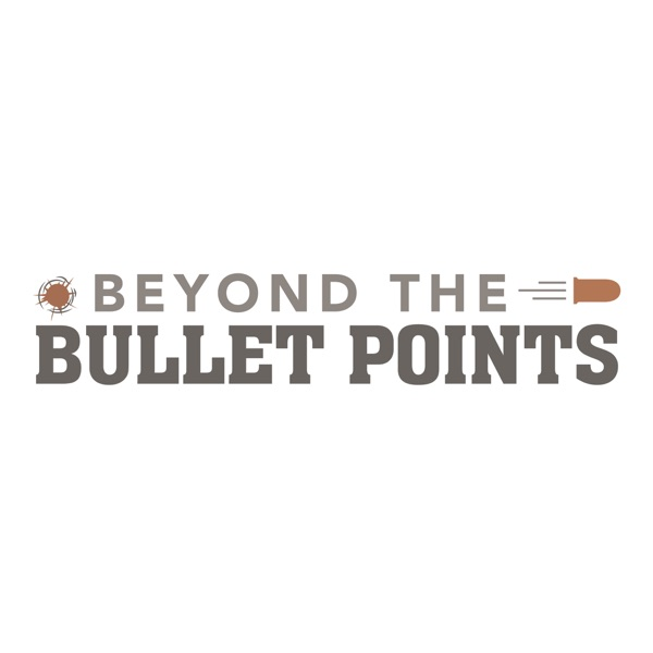 Beyond the Bullet Points Podcast - Stoddard's Range and Guns