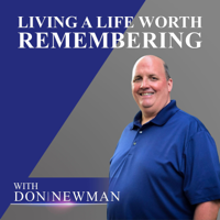 Living a Life Worth Remembering podcast