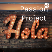 Passion Project podcast