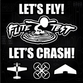 Flite Test: Aviation - RC Planes - Multirotors on Apple Podcasts