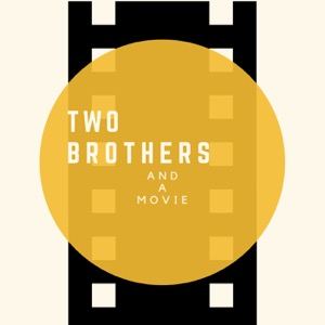 Two Brothers and a Movie