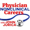 Physician NonClinical Careers with John Jurica artwork
