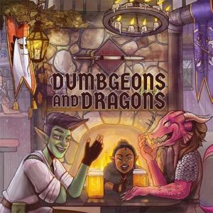 Dumbgeons & Dragons