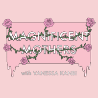 Magnificent Mothers podcast