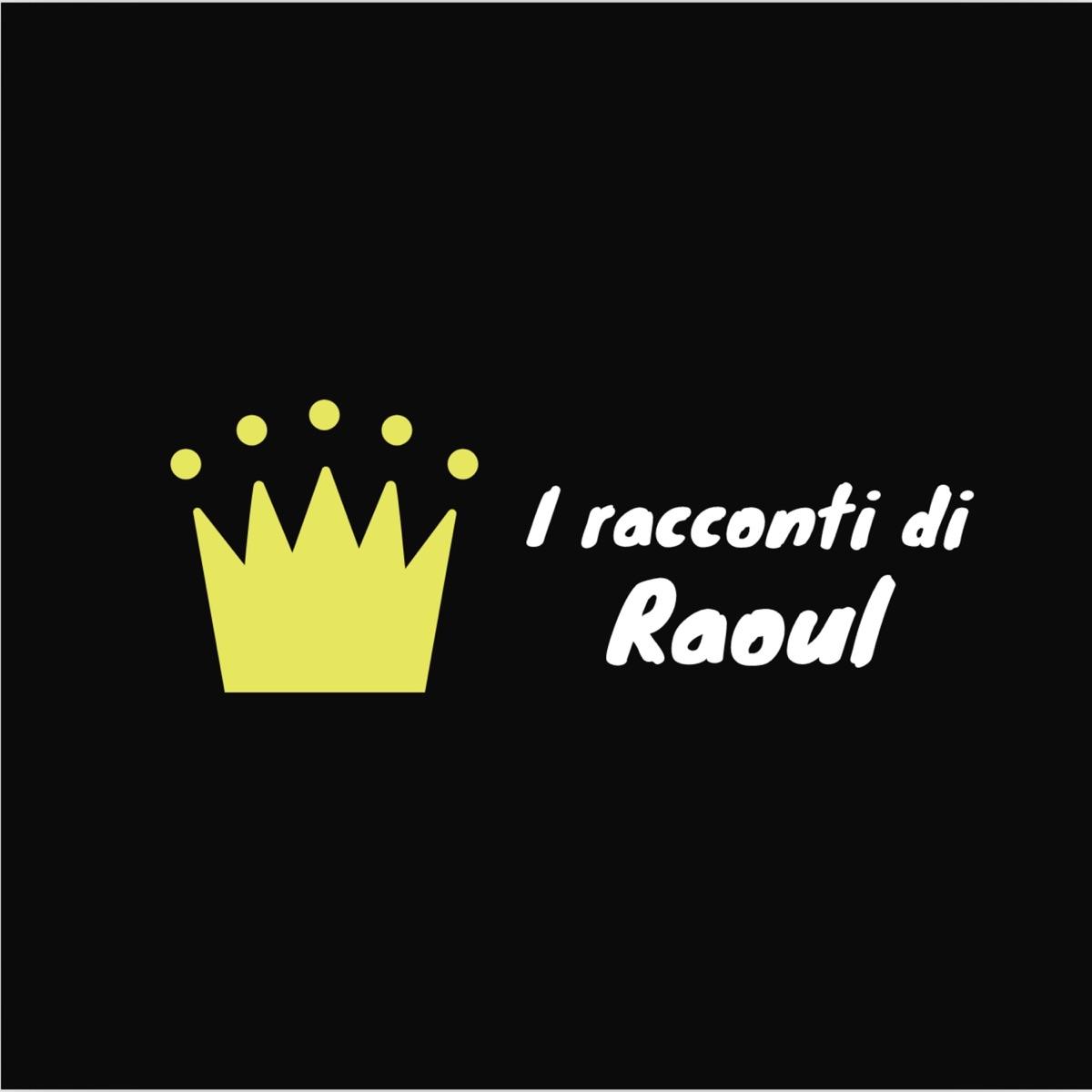 I racconti di Raoul fiabe per grandi e bambini