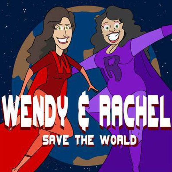 Wendy And Rachel Save The World