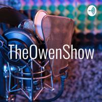TheOwenShow podcast