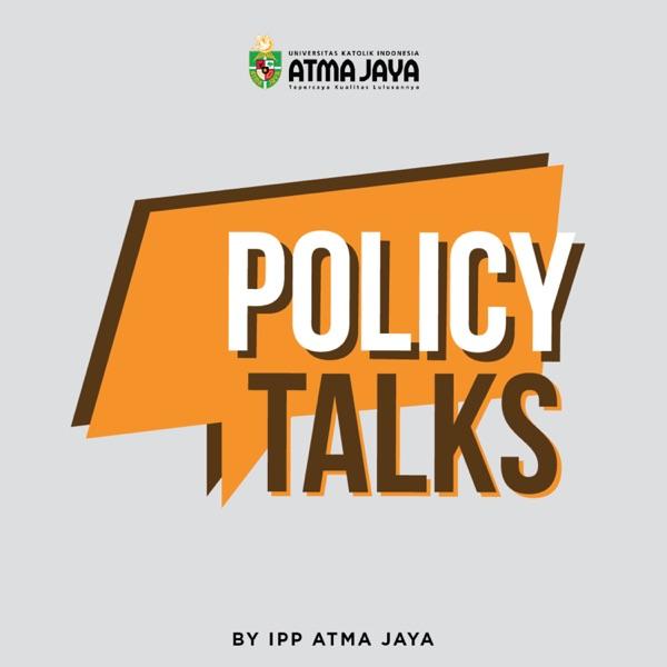 Policy Talks by Atma Jaya
