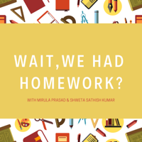 Wait, We Had Homework? podcast