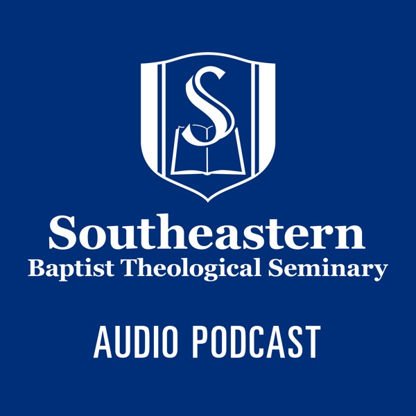 Southeastern Baptist Theological Seminary - Audio Podcast