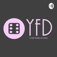 YFD - Your Future Decided podcast