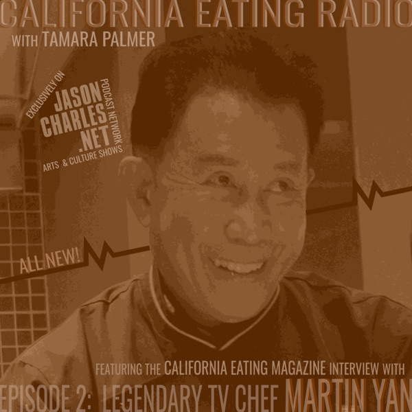CALIFORNIA EATING RADIO EPISODE 2 FEATURING CHEF MARTIN YAN Podcast