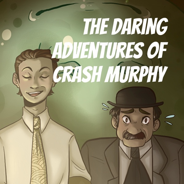 The Daring Adventures of Crash Murphy