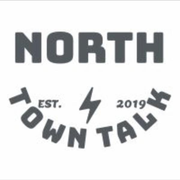 North Town Talk