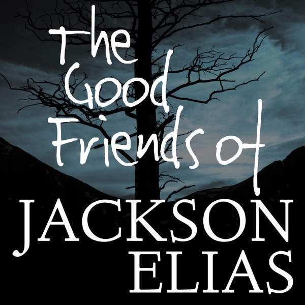 The Good Friends of Jackson Elias