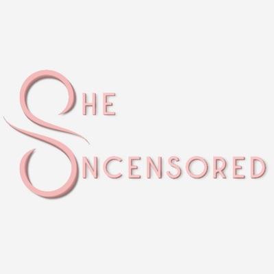 She Uncensored