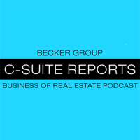 Becker Group C-Suite Reports Business of Real Estate podcast