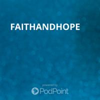 Faith And  Hope Ministries podcast