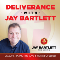 Deliverance with Jay Bartlett podcast
