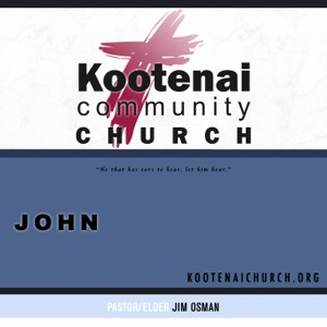 Kootenai Church: The Gospel of John