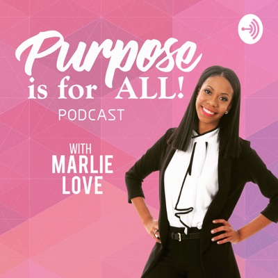 Purpose is for ALL!