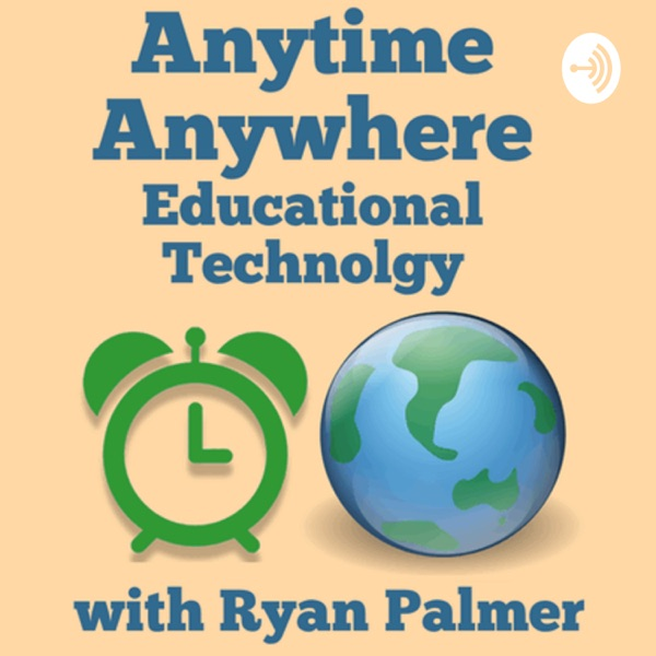 Anytime Anywhere Educational Technology