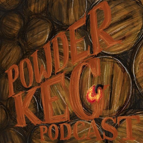 Powder Keg Podcast