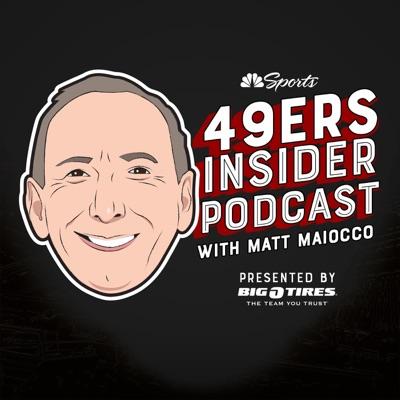 The 49ers Insider Podcast:Matt Maiocco, NBC Sports Bay Area