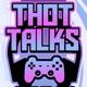 Thot Talks