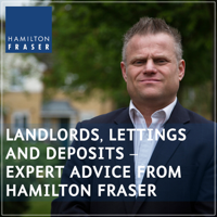 Landlords, lettings and deposits – expert advice from Hamilton Fraser podcast