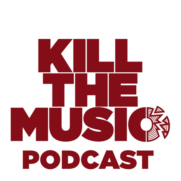 Kill The Music Podcast