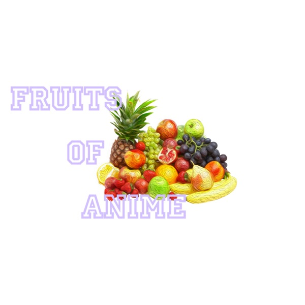 Fruits of Anime