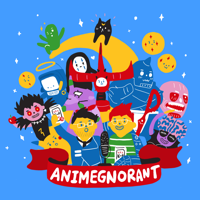 Animegnorant podcast